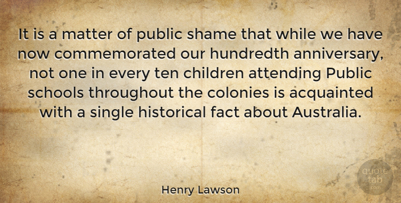 Henry Lawson Quote About Anniversary, Children, School: It Is A Matter Of...