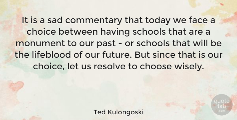 Ted Kulongoski It Is A Sad Commentary That Today We Face A Choice