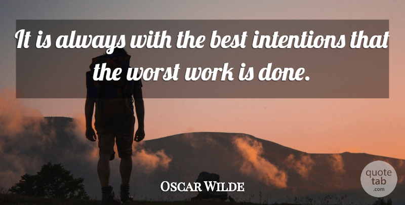 Oscar Wilde Quote About Work, Government, Done: It Is Always With The...