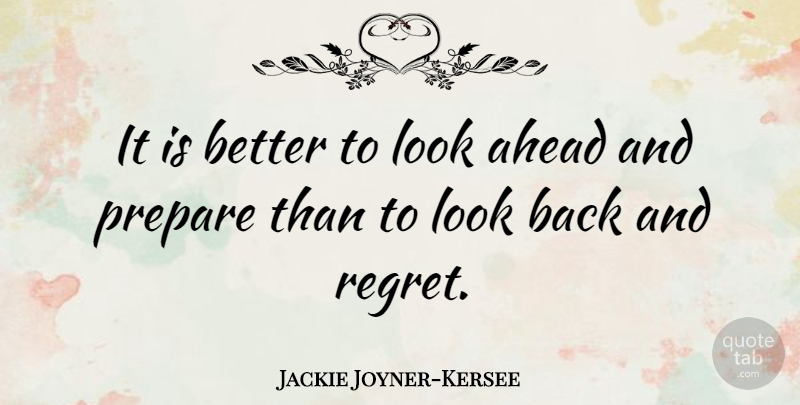 Jackie Joyner-Kersee Quote About Inspirational, Motivational, Success: It Is Better To Look...
