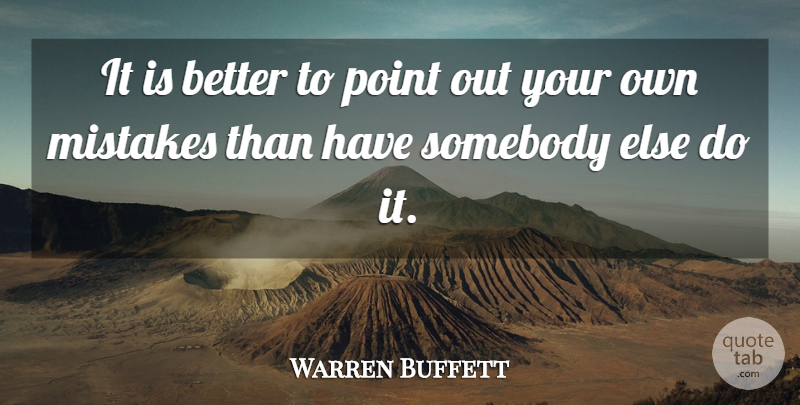 Warren Buffett Quote About Mistake: It Is Better To Point...