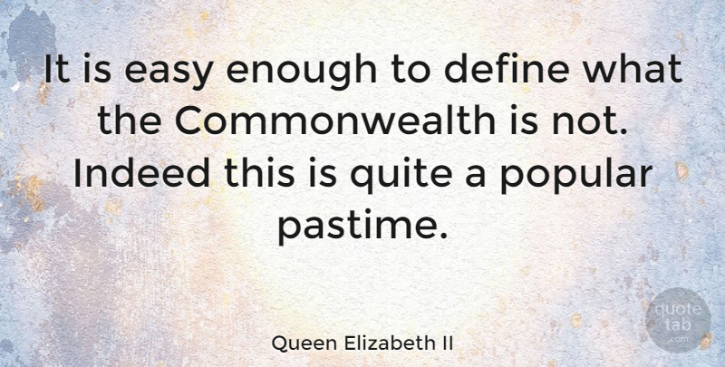 Queen Elizabeth Ii It Is Easy Enough To Define What The
