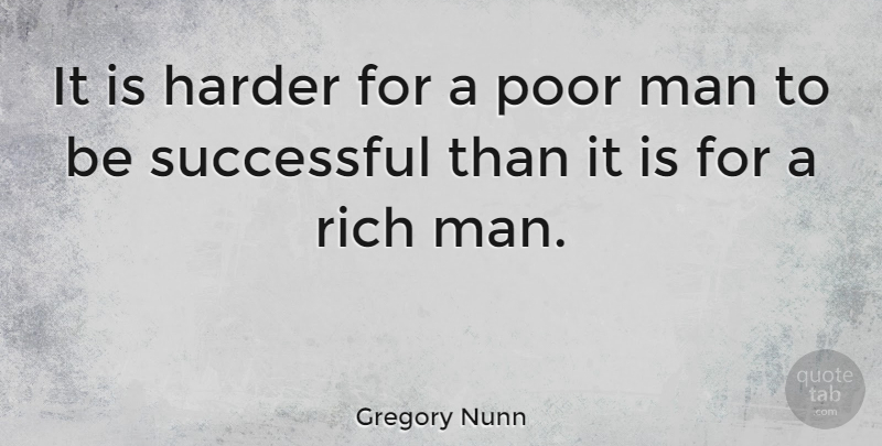 Gregory Nunn Quote About American Athlete, Harder, Man: It Is Harder For A...