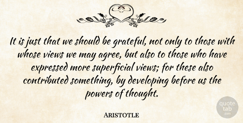Aristotle Quote About Grateful, Superficial Things, Views: It Is Just That We...