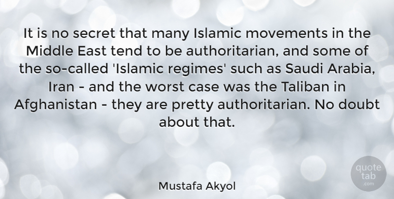 Mustafa Akyol Quote About Islamic, Iran, Doubt: It Is No Secret That...
