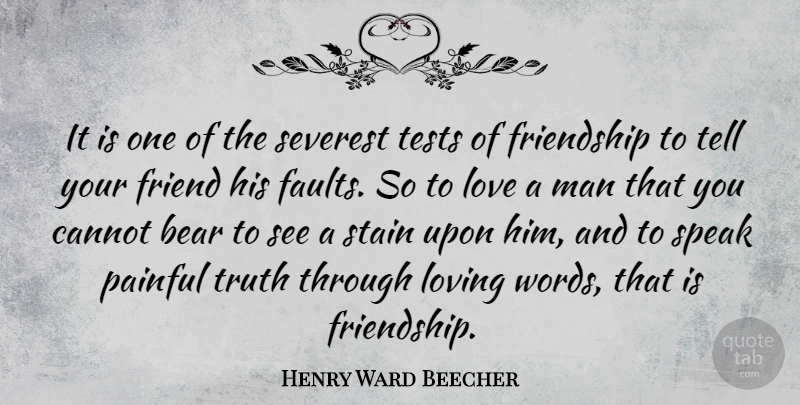 Henry Ward Beecher Quote About Friendship, Patience, Truth: It Is One Of The...