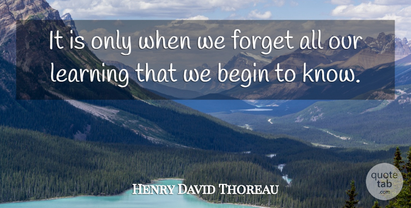 Henry David Thoreau Quote About Inspirational, Learning, Stubborn: It Is Only When We...