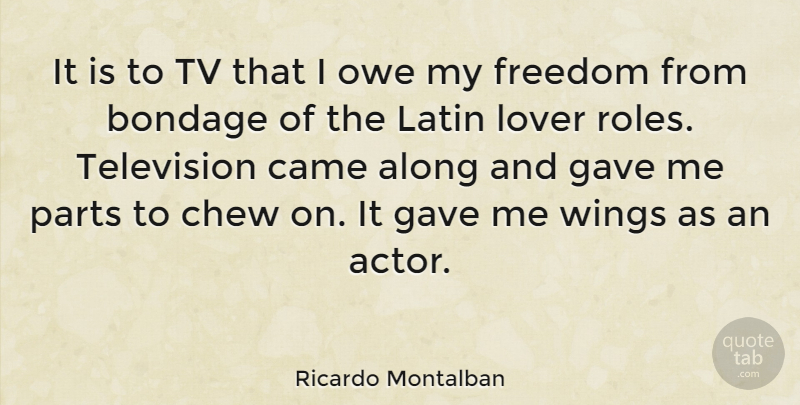 Ricardo Montalban Quote About Latin, Wings, Actors: It Is To Tv That...