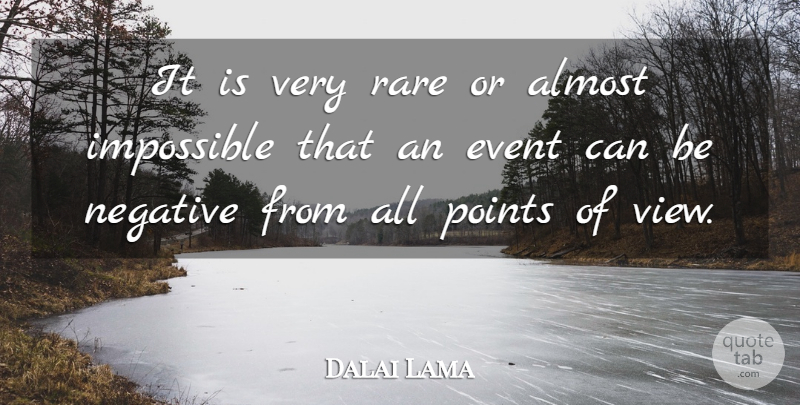 Dalai Lama Quote About Inspirational, Motivational, Views: It Is Very Rare Or...