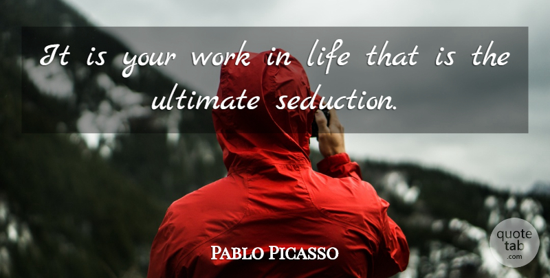 Pablo Picasso Quote About Uplifting, Spiritual, Peace: It Is Your Work In...
