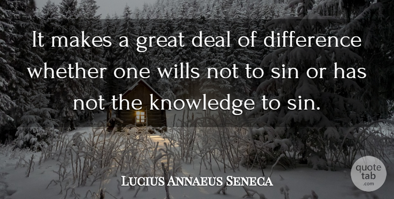 Lucius Annaeus Seneca It Makes A Great Deal Of Difference