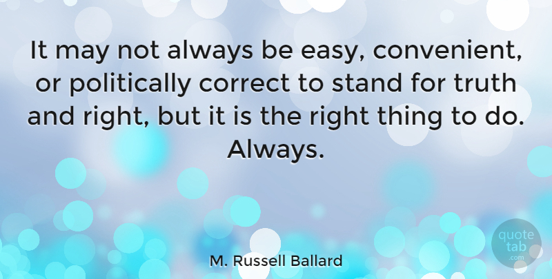 M Russell Ballard It May Not Always Be Easy Convenient Or