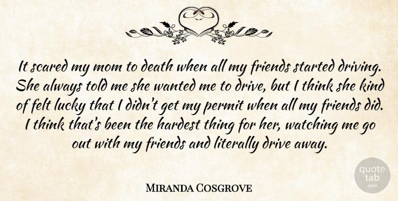 Miranda Cosgrove: It scared my mom to death when all my