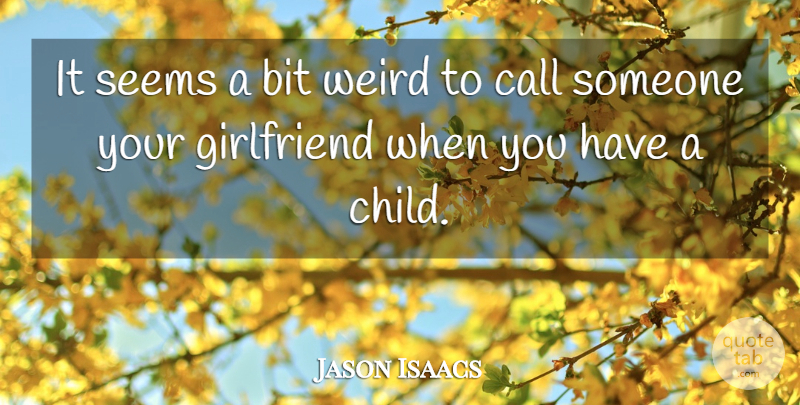 is it weird dating a girl with a kid When you're dating a guy without kids by singlemomseeking on june 22,  have you ever dated a man without kids  plus there isn't a weird,.