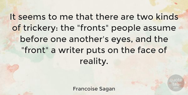 Francoise Sagan Quote About Eye, Reality, Two: It Seems To Me That...