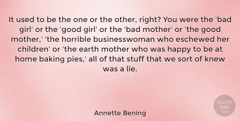 Annette Bening: It used to be the one or the other, right ...