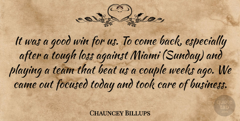 Chauncey Billups Quote About Against, Beat, Came, Care, Couple: It Was A Good Win...
