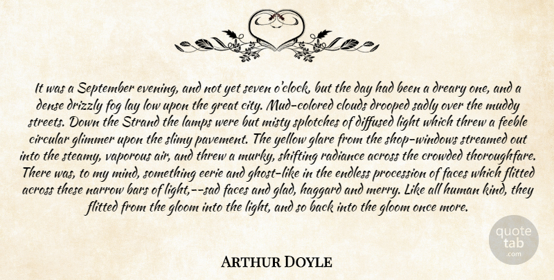 Arthur Doyle Quote About Across, Bars, Circular, Clouds, Crowded: It Was A September Evening...