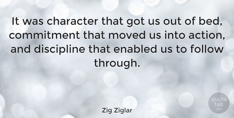 Zig Ziglar Quote About Inspirational, Motivational, Encouragement: It Was Character That Got...