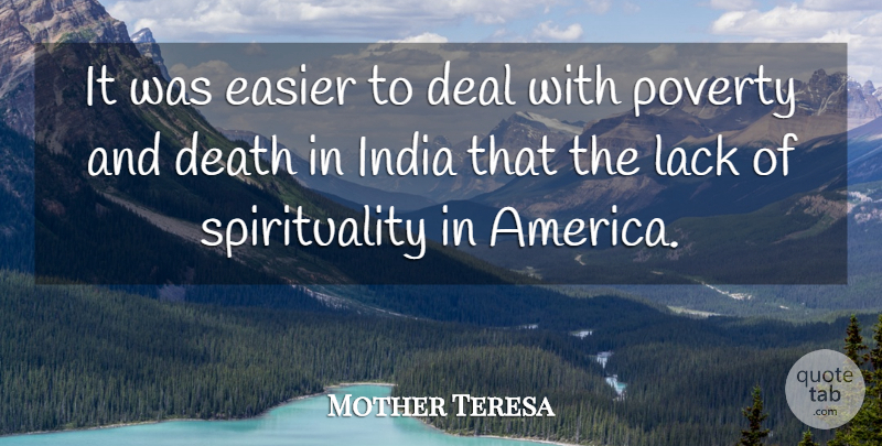 Mother Teresa Quote About America, Poverty, India: It Was Easier To Deal...