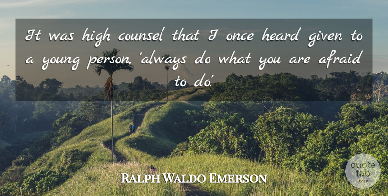 Ralph Waldo Emerson Quote About Inspirational, Positive, Success: It Was High Counsel That...