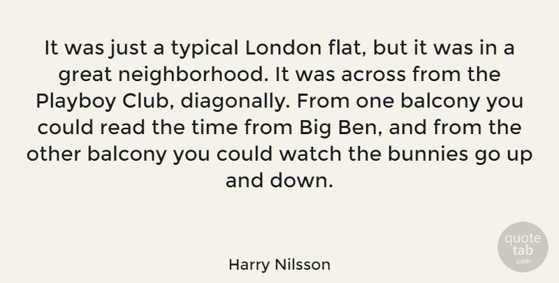 Harry Nilsson Quote About Watches, Bunnies, Clubs: It Was Just A Typical...