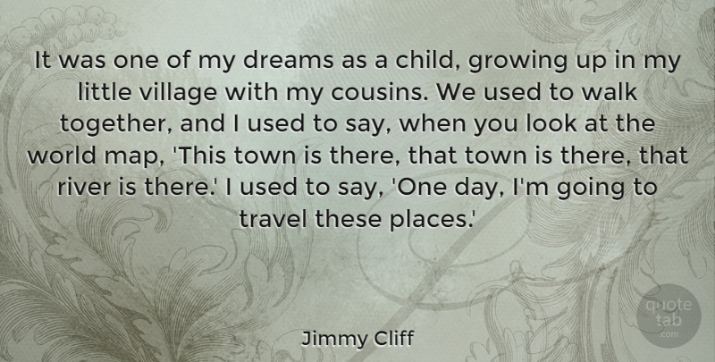 Jimmy Cliff It Was One Of My Dreams As A Child Growing Up In My