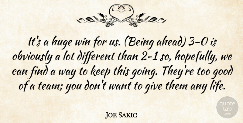 Joe Sakic Quote About Good, Huge, Obviously, Win: Its A Huge Win For...