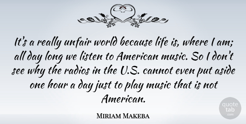 Miriam Makeba Its A Really Unfair World Because Life Is Where I