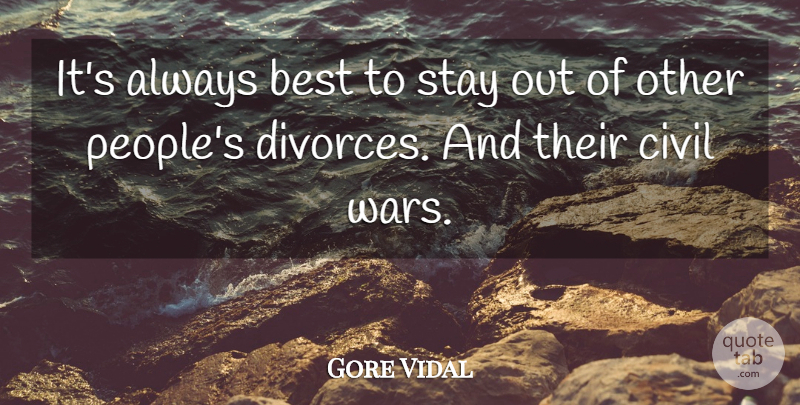 Gore Vidal Quote About Best: Its Always Best To Stay...