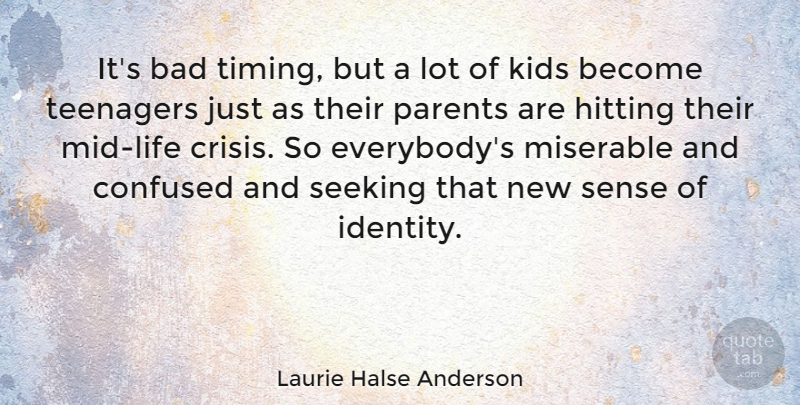 Laurie Halse Anderson Its Bad Timing But A Lot Of Kids Become