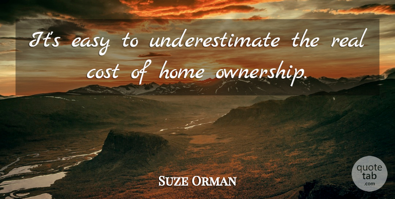 suze orman it s easy to underestimate the real cost of home