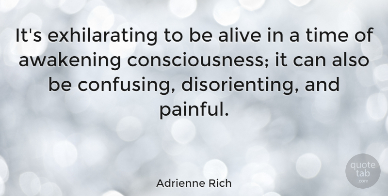 adrienne rich it s exhilarating to be alive in a time of