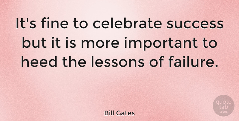 Bill Gates Its Fine To Celebrate Success But It Is More Important