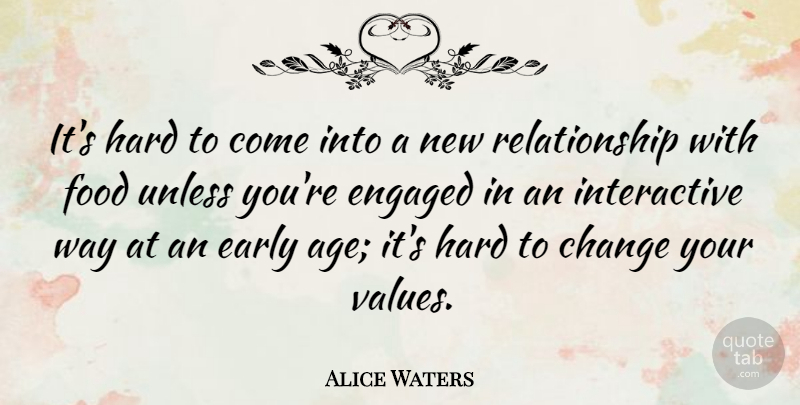 Alice Waters: It\'s hard to come into a new relationship with ...