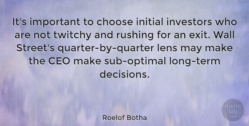 Roelof Botha Quote About Wall, Rushing, Long: Its Important To Choose Initial...