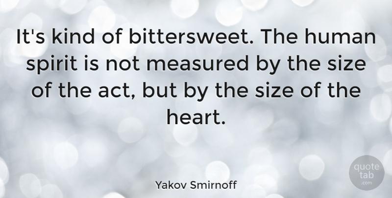 Yakov Smirnoff Its Kind Of Bittersweet The Human Spirit Is Not