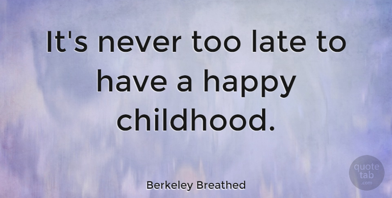 berkeley breathed it s never too late to have a happy childhood