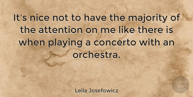 Leila Josefowicz Quote About Nice, Orchestra, Majority: Its Nice Not To Have...
