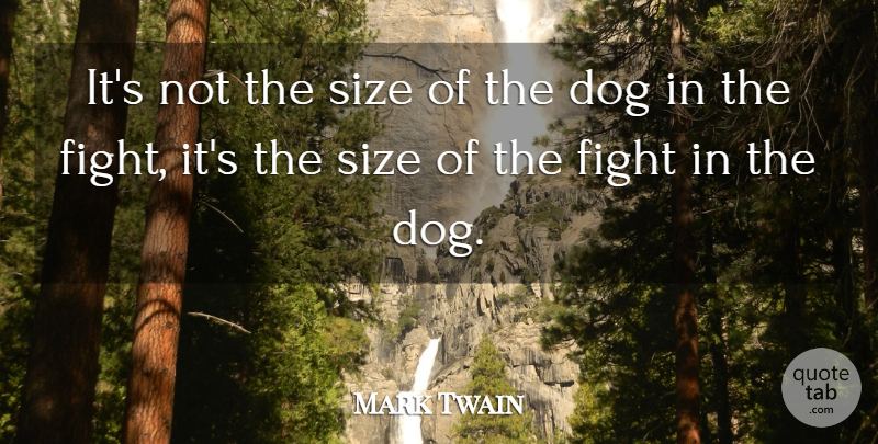 Mark Twain Quote About Inspirational, Motivational, Positive: Its Not The Size Of...