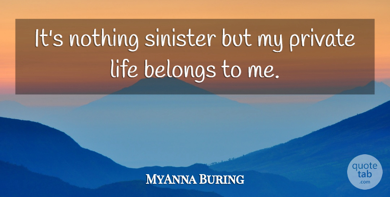 MyAnna Buring Quote About Sinister, Private Life: Its Nothing Sinister But My...