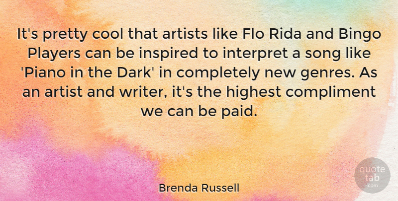 Brenda Russell Quote About Artists, Bingo, Cool, Highest, Inspired: Its Pretty Cool That Artists...