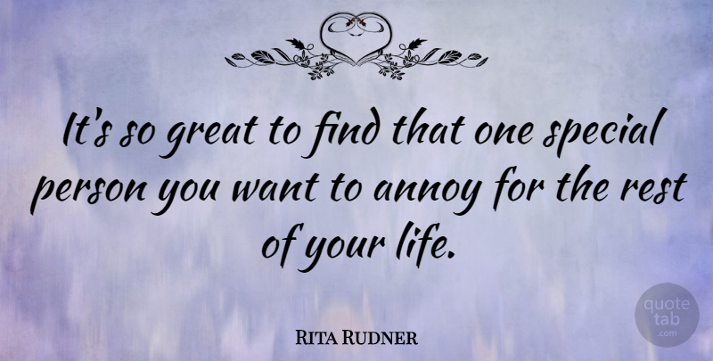 Rita Rudner Its So Great To Find That One Special Person You Want