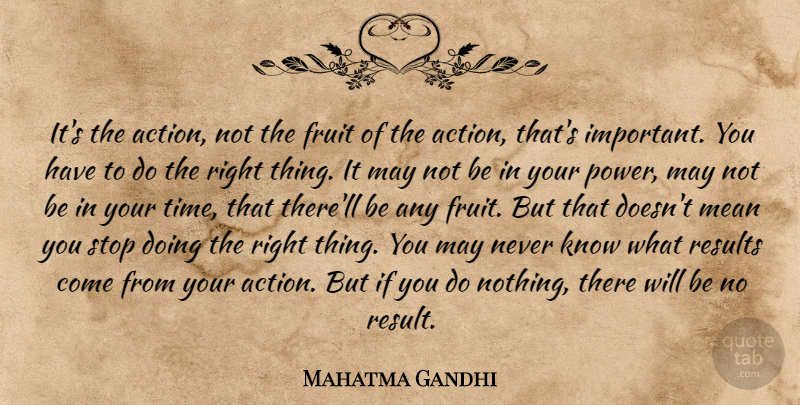 Mahatma Gandhi Quote About Motivational, Time, Mean: Its The Action Not The...