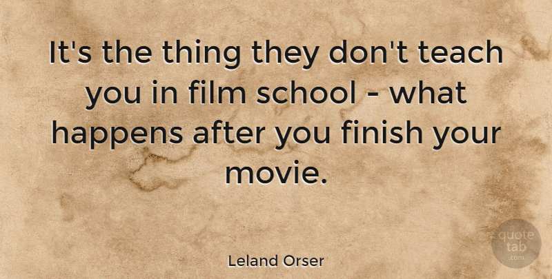 Leland Orser Quote About School: Its The Thing They Dont...