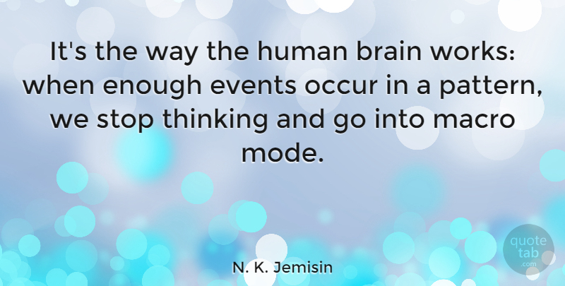 N. K. Jemisin Quote About Human, Occur, Stop: Its The Way The Human...
