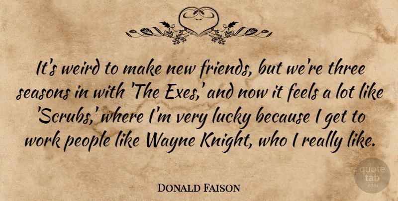 Donald Faison: It\'s weird to make new friends, but we\'re ...