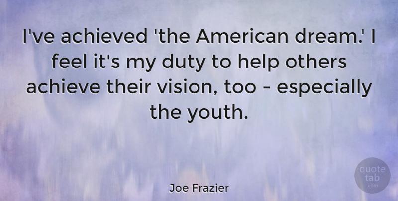 Joe Frazier I Ve Achieved The American Dream I Feel It S