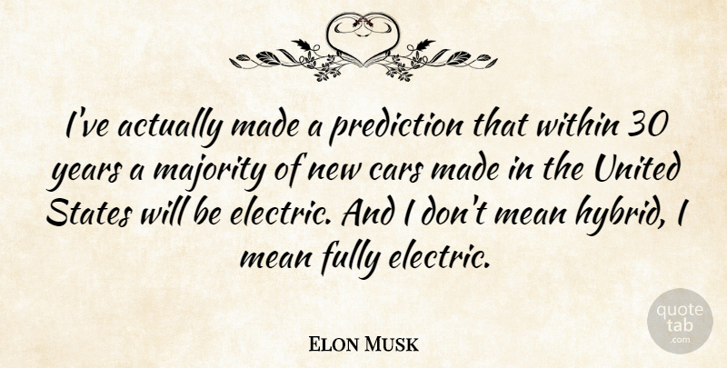 Elon Musk: I\'ve actually made a prediction that within 30 ...