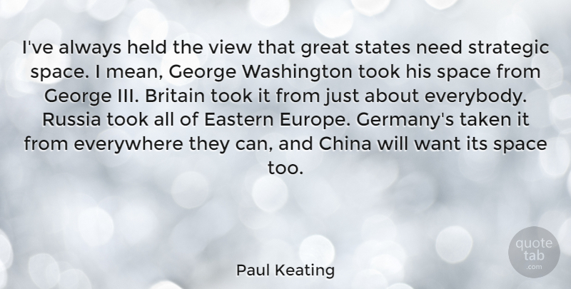 Paul Keating Ive Always Held The View That Great States Need